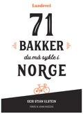 71 Bakker du må sykle i Norge En klatreguide for syklisten.