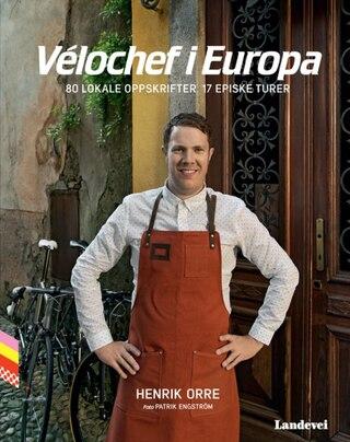 Velochef i Europa 80 Lokala recept, 17 episka turer