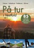 På Tur I Vestfold - Del 1 Bok 85 turer fra hele fylket